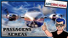 PASSAGENS AEREAS LOCAIS - REALIDADE AMERICANA