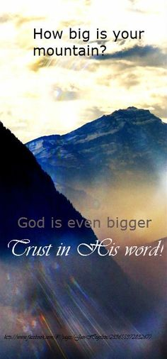 GOD is bigger than any mountain of problems and heartaches...  {<3JosephRestored2meDaresay<3Meant2be<3}