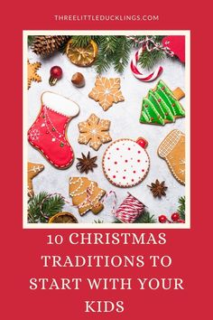 10 Christmas Traditions that will help get any family in the spirit of Christmas!