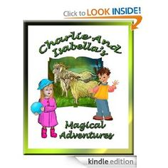 Charlie And Isabella's Magical Adventures Kindle Edition