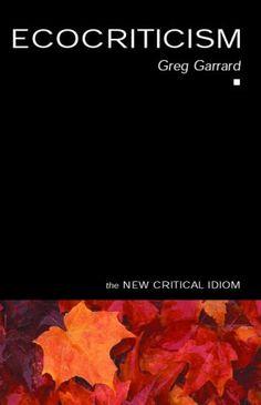 Ecocriticism by Greg Garrard