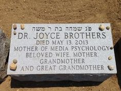 Dr Joyce Brothers - Psychologist, Television Personality, and Newspaper Columnist. Cemetery Monuments, Cemetery Headstones, Old Cemeteries, Cemetery Art, Graveyards, In Memorian, Famous Tombstones, Famous Graves, Famous People