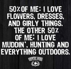 See I'm 100 percent middin huntin and everything outdoors Real Country Girls, Country Girl Life, Country Girl Quotes, Cute N Country, Girl Sayings, Country Music, Cute Quotes, Funny Quotes, Son Quotes