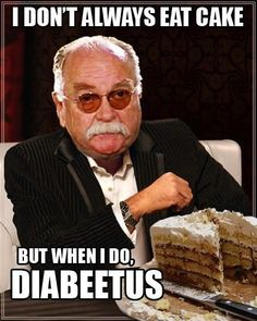 Wilford Brimley: I Don't Always Eat Cake, But When I Do - Diabeetus!