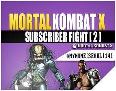 Mortal Kombat X: Predator Online Gameplay   MKX Subscriber Fight [2]