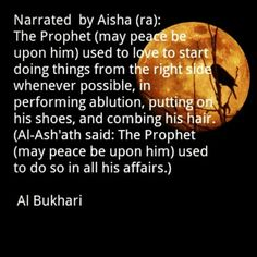The Prophet used to love to start doing things from the right side.