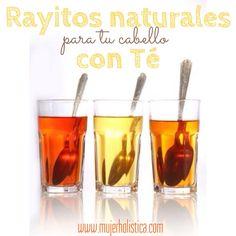 Rayitos con té Dale luz natural a tu cabellera solo con té! Limón o manzanilla para cabellos rubios o castaños claros, té negro para pelos oscuros y té de jamaica para cabellos rojizos.