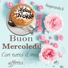 Good Morning, Desserts, Wednesday, Cards, Frases, Messages, Happy Day, Pictures, Bonjour