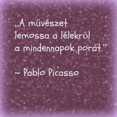 #valdorart #művészet #picasso Ekhart Tolle, Dont Break My Heart, Motivational Quotes, Inspirational Quotes, Good Sentences, Powerful Words, My Heart Is Breaking, Favorite Quotes, Quotations