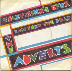 THE ADVERTS Television's Over / Back From The Dead