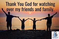 Watch Over Me, Thank You God, Stress, My Friend, Friends, Worship, Prayers, Heaven, Tips