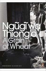 A masterly story of myth, rebellion, love, friendship and betrayal from one of Africa's great writers, Ngugi wa Thiong'o's A Grain of Wheat includes an introduction by Abdulrazak Gurnah, author of By the Sea, in Penguin Modern Classics.  It is 1963 and Kenya is on the verge of Uhuru - Independence Day. The mighty british government has been toppled, and in the lull between the fighting and the new world, colonized and colonizer alike reflect on what they have gained and lost. In t...