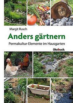 Anders gärtnern: Permakultur-Elemente im Hausgarten von M... https://www.amazon.de/dp/3936896526/ref=cm_sw_r_pi_dp_VhOKxbSHS1WEJ
