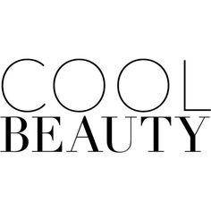 Cool Beauty text ❤ liked on Polyvore featuring text, words, quotes, art, phrase and saying