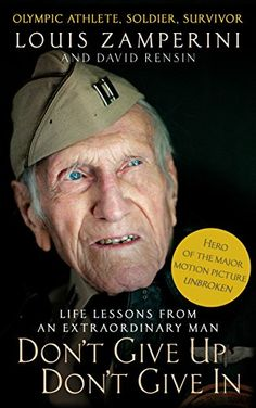 Don't Give Up, Don't Give In: Life Lessons from an Extraordinary Man by Louis Zamperini https://www.amazon.com.au/dp/B00LM9S9SS/ref=cm_sw_r_pi_dp_RSm-wbSE7WQN6