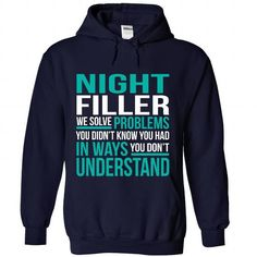 NIGHT-FILLER - Solve problem #shirt #hoodie. BEST BUY  => https://www.sunfrog.com/No-Category/NIGHT-FILLER--Solve-problem-1215-NavyBlue-Hoodie.html?id=60505