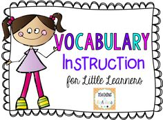 Easy tips for fostering vocabulary development in the elementary classroom.