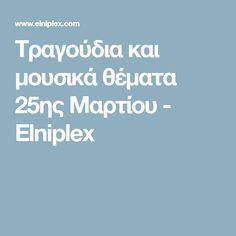 Τραγούδια και μουσικά θέματα 25ης Μαρτίου - Elniplex