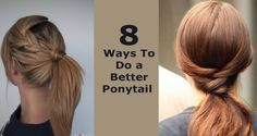 8 Ways To Do a Better Ponytail Fancy Hairstyles, Straight Hairstyles, Ponytail, Braids, Long Hair Styles, Beauty, Bang Braids, Cornrows, Funky Hairstyles
