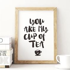 'You Are My Cup Of Tea' Typography Print Wall Decor by The Motivated Type, the perfect gift for Explore more unique gifts in our curated marketplace. Typography Prints, Typography Poster, Quote Prints, Wall Prints, Typography Quotes, Watercolor Typography, Calligraphy Quotes, Free Prints, Brush Lettering Quotes