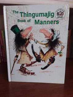 Check out this item in my Etsy shop https://www.etsy.com/listing/518852723/the-thingamajig-book-of-manners-good