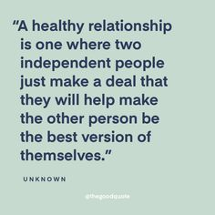 Image may contain: text that says & healthy . Image may contain: text that says & healthy relationship is one where two independent people just make a deal that they will help make the other person be the best version of themselves. Positive Relationship Quotes, Life Quotes Relationships, Relationship Psychology, Relationship Images, Psychology Quotes, Healthy Relationships, Positive Quotes, Motivational Quotes, Inspirational Quotes