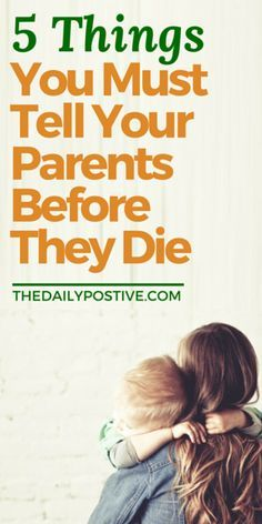 We all had a very different childhood experience.  For some it was incredible. Their parents were consistent, loving, and honest. For others, it was the opposite, they were absent, abusive, and broken. Regardless, here are 5 things you need to tell your parents before they're gone.