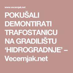 POKUŠALI DEMONTIRATI TRAFOSTANICU NA GRADILIŠTU 'HIDROGRADNJE' – Vecernjak.net
