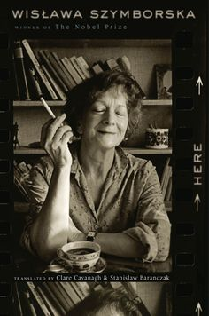 Nobel Prize winner Wislawa Szymborska passed away today, at 88 years old. She says it best herself:    A Note     Life is the only way     to get covered in leaves,     catch your breath on the sand,     rise on wings;     to be a dog,     or stroke its warm fur;     to tell pain     from everything it's not;     to squeeze inside events,     dawdle in views,     to seek the least of all possible mistakes.     An extraordinary chance     to remember for a moment     a conversation held…