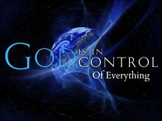 God Is In Control Of Everything