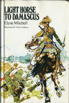 Light Horse to Damascus Aussies, Palestine, Damascus, Egypt, Camel, Peace, War, Horses, Amazon