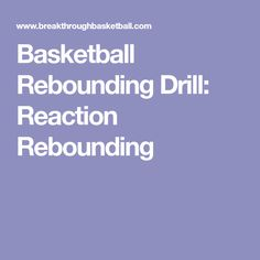 Basketball Rebounding Drill: Reaction Rebounding