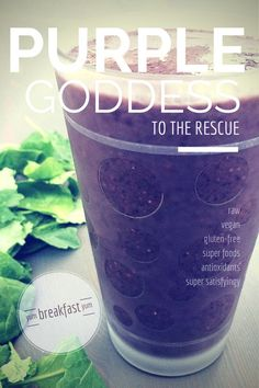 Purple Goddess Smoothie: full of antioxidants and gives you the boost you need in the morning. Blog — The Naked Villain Society