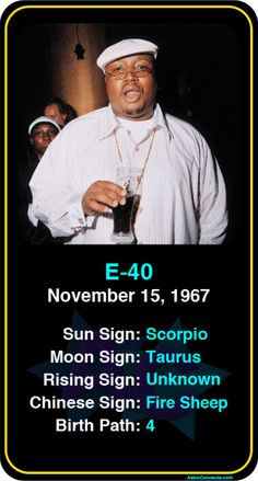 Celeb #Scorpio birthdays: E-40's astrology info! Sign up here to see more: https://www.astroconnects.com/galleries/celeb-birthday-gallery/scorpio?start=120  #astrology #horoscope #zodiac #birthchart #natalchart #e40