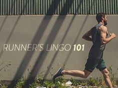 the ultimate guide to runner's lingo