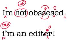 edit AND proofread your work by drjessicawrites