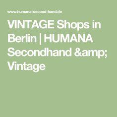 VINTAGE Shops in Berlin | HUMANA Secondhand & Vintage