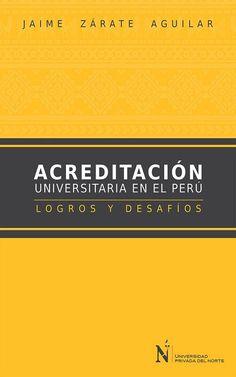 'Acreditación Universitaria en el Perú', por Jaime Zárate Aguilar. El problema central de la universidad peruana se manifiesta en su extrema heterogeneidad. Por lo tanto, la estrategia pública de implementar un sistema de aseguramiento de la calidad es necesaria, vista la disparidad que muestra el componente universitario y los retos de mejora de la calidad académica. Consíguelo en iTunes: http://apple.co/1Zcqvjr o Amazon: http://amzn.to/1YhlLfe