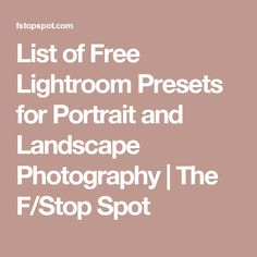 List of Free Lightroom Presets for Portrait and Landscape Photography | The F/Stop Spot