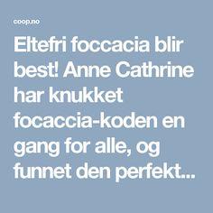 Eltefri foccacia blir best! Anne Cathrine har knukket focaccia-koden en gang for alle, og funnet den perfekte oppskriften. Eltefri foccacia er løsningen!