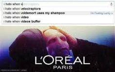 i hate when voldemort uses my shampoo