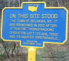 Belakwa NY - Town abandoned after fracking destroyed the aquifer.  That this is a fake sign is *NOT* the point. It won't be fake for long!