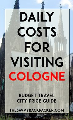 How Much To Budget for Visiting Cologne, Germany — The Savvy Backpacker