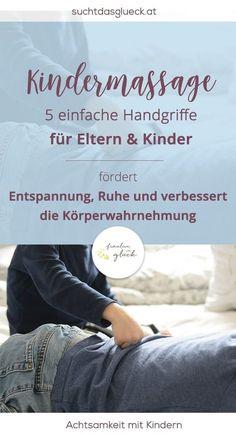 Kindermassage: 5 einfache Handgriffe für Eltern und Kinder, fördert Entspannung & eine bessere Körperwahrnehmung - Achtsamkeit mit Kindern - Fräulein im Glück der nachhaltige Mamablog - Übungen für zu Hause, Kindergarten und Schule