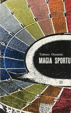 """""""Magia sportu"""" Tadeusz Olszański Cover by Jerzy Jaworowski Published by Wydawnictwo Iskry 1972"""