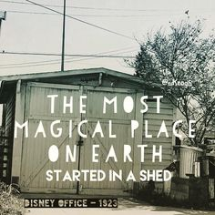 Even 'The most magical place on earth' had to start somewhere. That somewhere was Disney's uncles shed. Getting started is hard, but don't let location hold you back. New Day, Disneyland, Positive Quotes, Ireland, Irish, Alice, Shed, Inspire, Earth