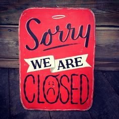 Sorry we are closed #handlettered by @rylsee and @otto_baum