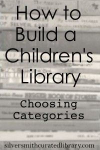When you're starting or building a library for kids, a wide variety of topics prepares them for years - even a lifetime - of exploring. Here are the topics to choose from! #childrenslibraries #personallibraries