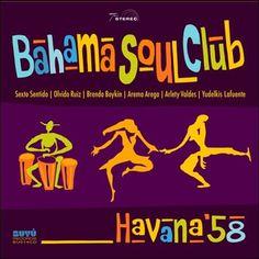 soultrainonline.de - REVIEW: Bahama Soul Club – Havana '58 (Buyú Records/Alive)!
