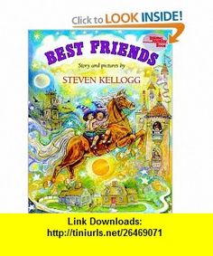 Best Friends (9780803700994) Steven Kellogg , ISBN-10: 0803700997  , ISBN-13: 978-0803700994 ,  , tutorials , pdf , ebook , torrent , downloads , rapidshare , filesonic , hotfile , megaupload , fileserve